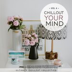 Chillout Your Mind Vol 4 (Ultimate Chillout Collection)