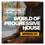 World Of Progressive House (Spring '21)
