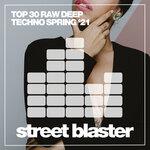 Top 30 Raw Deep Techno Spring '21
