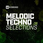 Melodic Techno Selections Vol 06