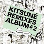Kitsun? Remixes Album #2