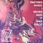 I Never Said It Was Disco