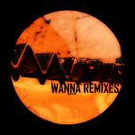 Wanna Remixes
