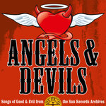 Angels And Devils: Songs Of Good And Evil From The Sun Records Archives