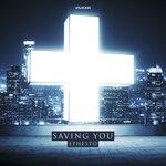 Saving You (Original Mix)