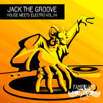 Jack The Groove - House Meets Electro Vol 24