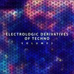 Electrologic Derivatives Of Techno Vol 2