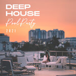 Deep House Pool Party 2021