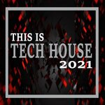 This Is Tech House 2021 (The Ultimate Tech House Party)