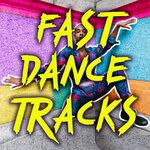 Fast Dance Tracks
