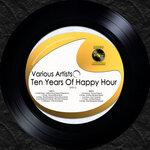 Ten Years Of Happy Hour Vol 1