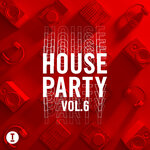 Toolroom House Party Vol 6