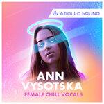 Ann Vysotska Chill Female Vocals (Sample Pack WAV/APPLE)