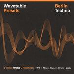 Patchworx 140: Berlin Techno Wavetable Presets (Sample Pack LIVE/MIDI/WAV)