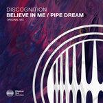Believe In Me/Pipe Dream