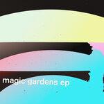 Magic Gardens EP