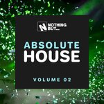 Nothing But... Absolute House Vol 02
