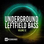 Underground Leftfield Bass Vol 12