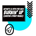 Burnin' Up (Groove Street Remix)