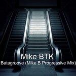 Batagroove (Mike B Progressive Mix)
