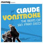 Mixmag Presents Claude Vonstroke: The Beats of San Fran Disco (DJ Mix) (Explicit)
