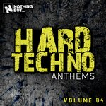 Nothing But... Hard Techno Anthems Vol 04