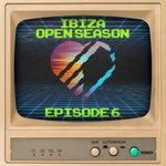 Ibiza Open Season, Episode 6