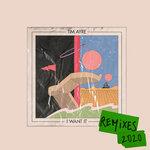 I Want It (Remixes)