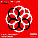 Ten Years Of 1980 Recordings Vol 1-10 (Compiled & Mixed By Dan McKie - including bonus Vol 11)