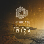 Intricate Records Is Waiting For Ibiza 2021