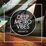 Deep Metro Vibes Vol 33