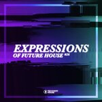 Expressions Of Future House Vol 26