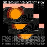 The Elegance Of Electronic Music - Tech House Edition #5