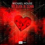 We Burn In Down