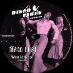 What Is Disco (Original Mix)