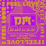 I Feel Love (WKD & Proper Tings UKG Remix)
