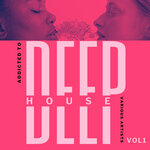 Addicted To Deep-House Vol 1