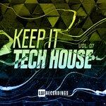 Keep It Tech House Vol 07