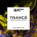 Nothing But... Trance Selections Vol 04