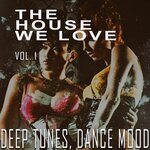 The House We Love Vol 1
