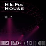 H Is For House Vol 2