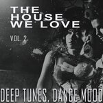 The House We Love Vol 2