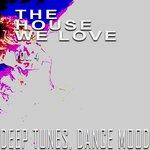 The House We Love Vol 4