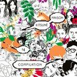 Kitsune Maison Compilation 14: The 10th Anniversary Issue (Bonus Track Version)