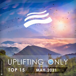Uplifting Only Top 15: May 2021