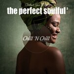 Chill N Chill - The Perfect Soulful Vol 2 (Chillout Your Mind)