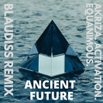 Ancient Future (BlauDisS Remix)