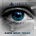 Save Your Tears (Original Mix)