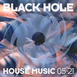 Black Hole House Music 05-21
