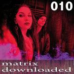 Matrix Downloaded 010 (Explicit)
